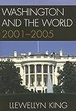 Washington and the World, Llewellyn King, 0761834907