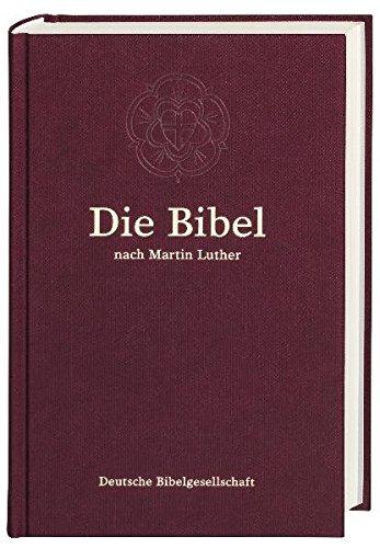 Die Bibel nach Martin Luther: Taschenformat; ohne Apokryphen