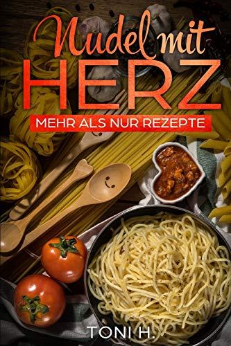 Pdf Test Preparation Nudel mit Herz: Mehr als nur Rezepte (German Edition)