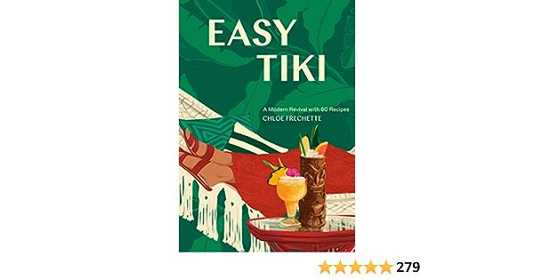 Easy Tiki: A Modern Revival with 60 Recipes: Amazon.es ...