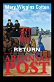 Return to Arkansas Post, Mary Wiggins Cotton, 1483644537