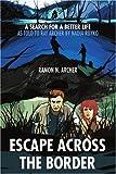 Escape Across the Border, Ramon Archer, 059531242X