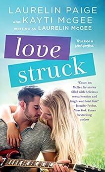 Love Struck by [Paige, Laurelin, McGee, Kayti, McGee, Laurelin]