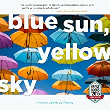 Blue Sun, Yellow Sky Audiobook by Jamie Jo Hoang Narrated by Kathrynne Wolf