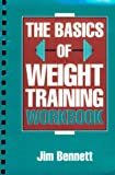 The Basics of Weight Training, Bennett, Jim, 0205173640