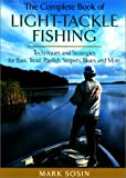 The Complete Book of Light-Tackle Fishing, Mark Sosin, 1585740950