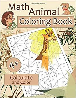 Math ANIMALS Coloring Book. Calculate and Color: Amazing Animals ...