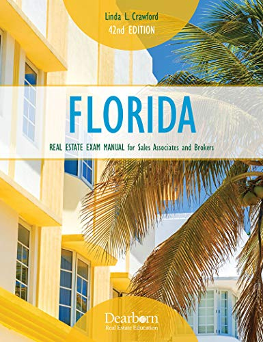 Florida Real Estate Exam Manual for Sales Associates and Brokers 42nd Edition (Florida Real Estate Sales Associate Practice Exam)