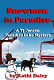 Snowmen In Paradise (Tj Jensen Paradise Lake Mysteries Book 2)
