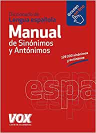 Diccionario Manual de Sinónimos y Antónimos de la Lengua