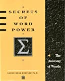 Secrets of Word Power : The Anatomy of Words, Roselle, Leone R., 0805934235