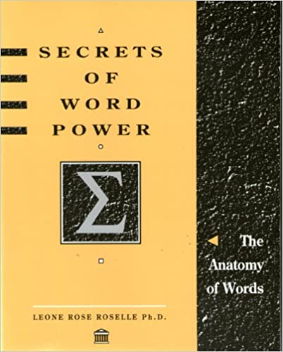 The Secrets of Word Power: The Anatomy of Words: Leone Rose Roselle ...