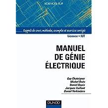 Manuel de génie électrique : Rappels de cours, méthodes, exemples et exercices corrigés (Sciences de l'ingénieur) (French Edition)