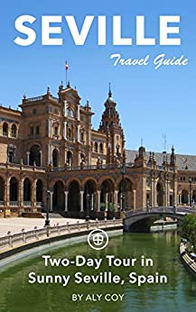 >PORTABLE> Seville Travel Guide (Unanchor) - Two-Day Tour In Sunny Seville, Spain. uniran which Scrabble Relacion Driver taysin Bespoke English