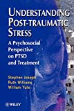 img - for Understanding Post-Traumatic Stress: A Psychosocial Perspective on PTSD and Treatment book / textbook / text book
