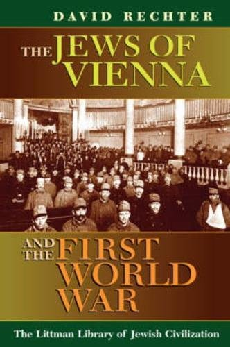 The Jews of Vienna and the First World War (Littman Library of Jewish Civilization)
