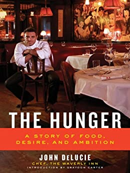The Hunger: A Story of Food, Desire, and Ambition by [DeLucie, John, Carter, Graydon]