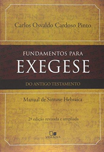 Fundamentos Para Exegese do Antigo Testamento. Manual de Sintaxe Hebraica