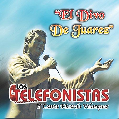 El divo de juarez los telefonistas mp3 downloads - El divo songs ...