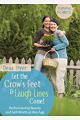 Let the Crow's Feet and Laugh Lines Come (Turning Points) Kindle Edition