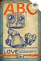 ABC book with Love Roboughty: Spreading LOVE and learning the ABC's (Volume) Paperback