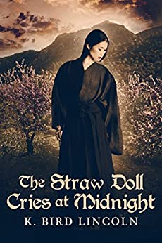 The Straw Doll Cries at Midnight (A Tiger Lily Novel Book 2) by [Lincoln, K. Bird]