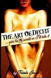 The Art of Deceit, Fabiola Joseph, 1466346779