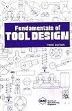 Fundamentals of Tool Design 9780872634121