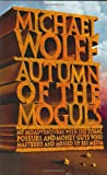 Autumn of the Moguls, Michael Wolff, 0066621135