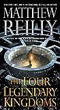 The Four Legendary Kingdoms (Jack West, Jr. Book 4)