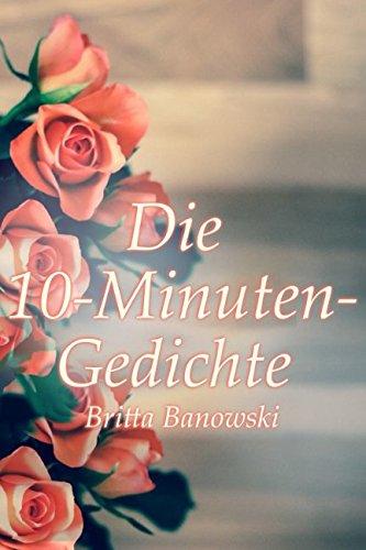 Die 10-Minuten-Gedichte: Gedichte die das Leben schreibt (German Edition)