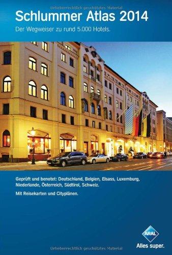 Schlummer Atlas 2014: Der Wegweiser zu rund 5.000 Hotels.