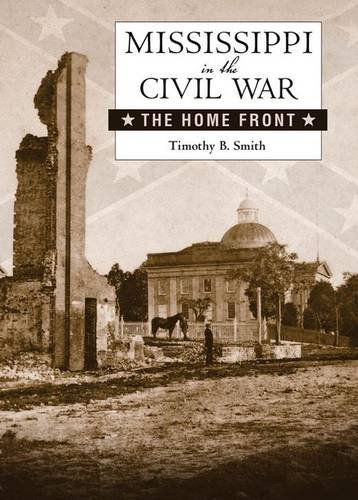 Mississippi in the Civil War: The Home Front (Heritage of Mississippi Series)