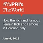How the Rich and Famous Remain Rich and Famous in Florence, Italy | David Leveille,Nadia Spock