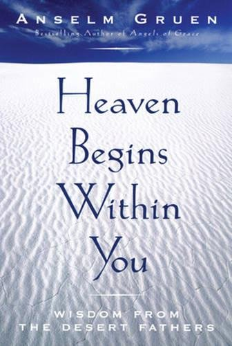 Heaven Begins Within You: Wisdom from the Desert Fathers
