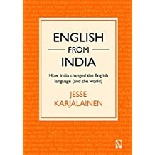 English from India: How India changed the English language (and the world)