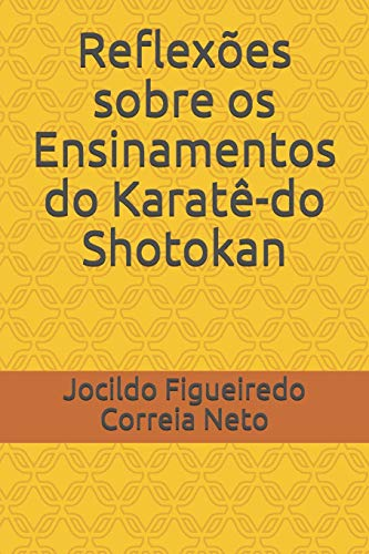 Reflexões sobre os Ensinamentos do Karatê-do Shotokan