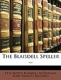 The Blaisdell Speller, Etta Austin Blaisdell McDonald and Mary Frances Blaisdell, 1148833714