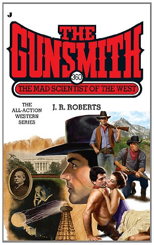 Download The Mad Scientist of the West (The Gunsmith, No. 360) pdf