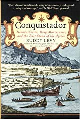 Buddy Levy / Conquistador Hernan Cortes King Montezuma and the Last Stand 2009 Paperback