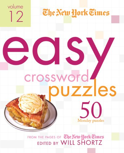The New York Times Easy Crossword Puzzles Volume 12: 50 Monday Puzzles from the Pages of The New York Times (Electronic Puzzle York New)