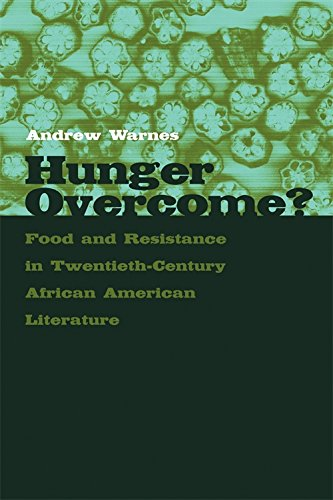 Hunger Overcome?: Food and Resistance in Twentieth-Century African American Literature (Best Food For Hunger)