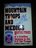 Mountain Troops and Medics, Albert H. Meinke, 0963374206