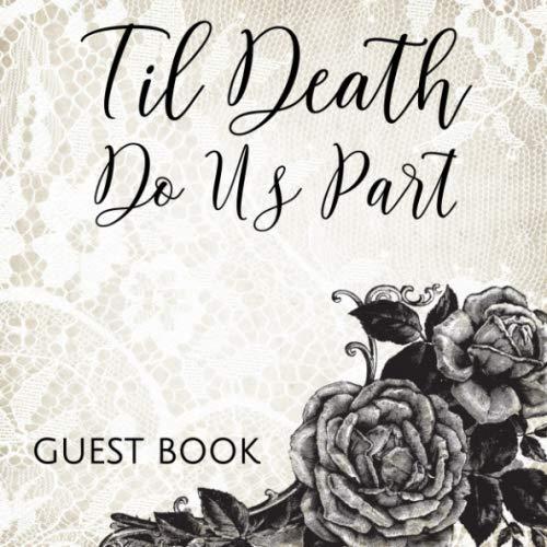 Til Death Do Us Part Guest Book: