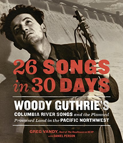 ?NEW? 26 Songs In 30 Days: Woody Guthrie's Columbia River Songs And The Planned Promised Land In The Pacific Northwest. armas Changing Offers device Turno STUDIO Carey juguete