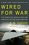 Wired for War: The Robotics Revolution and Conflict in the 21st Century Picture