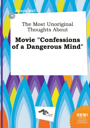 The Most Unoriginal Thoughts about Movie Confessions of a Dangerous Mind