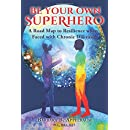 Be Your Own Superhero: A Road Map to Resilience when Faced with Chronic Dis-ease