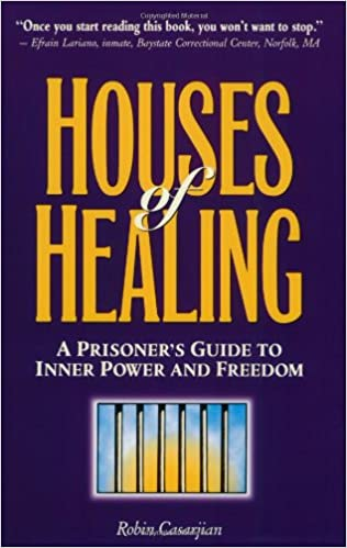 Houses of Healing : A Prisoner's Guide to Inner Power and