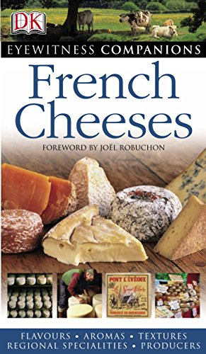 French Cheeses (Eyewitness Companions) (French Cheese)